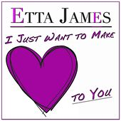 I Just Want to Make Love to You (45 Original Tracks - Digitally Remastered) by Etta James