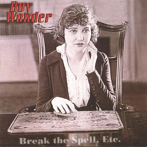 Break The Spell, Etc. by Boy Wonder