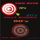 The Hits That Missed, Vol.3 by Various Artists