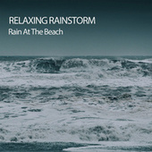 Relaxing Rainstorm: Rain At The Beach by S.P.A