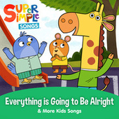 Everything is Going to Be Alright & More Kids Songs by Super Simple Songs