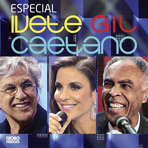 Especial Ivete Gil Caetano by Ivete Sangalo
