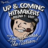 Up & Coming Hitmakers, Round 1: East by Various Artists