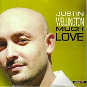 Much Love by Justin Wellington