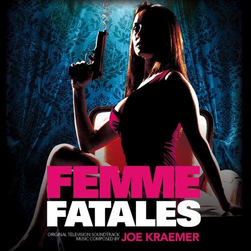 Femme Fatales (Original Television Soundtrack) by Joe Kraemer