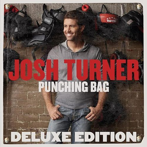 Punching Bag (Deluxe Edition) by Josh Turner