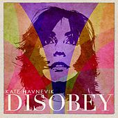 Disobey - EP by Kate Havnevik