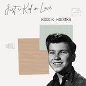 Just a Kid in Love - Eddie Hodges by Eddie Hodges
