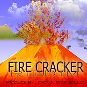 Fire Crackers Riddim by Various Artists