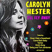 I'll Fly Away by Carolyn Hester