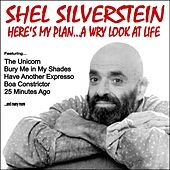 Here's My Plan....A Wry Look at Life von Shel Silverstein