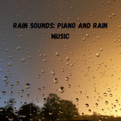 Rain Sounds: Piano and Rain Music by S.P.A