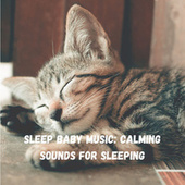 Sleep Baby Music: Calming Sounds for Sleeping fra Relaxing Music Therapy