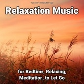 Relaxation Music for Bedtime, Relaxing, Meditation, to Let Go by Yoga Music