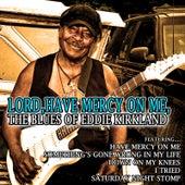 Lord, Have Mercy on Me: The Blues of Eddie Kirkland by Eddie Kirkland