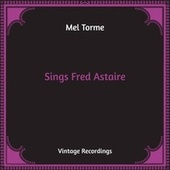 Sings Fred Astaire (Hq Remastered) de Mel Torme