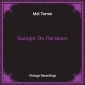 Swingin' On The Moon (Hq Remastered) de Mel Torme