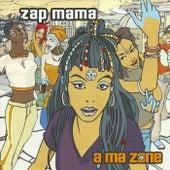 A Ma Zone by Zap Mama