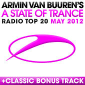 A State Of Trance Radio Top 20 - May 2012 von Various Artists