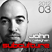 Subculture Selection 2012-03 by Various Artists