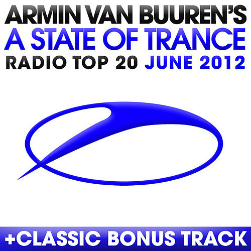 A State Of Trance Radio Top 20 - June 2012 by Various Artists