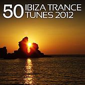 50 Ibiza Trance Tunes 2012 von Various Artists