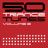 50 Trance Tunes, Vol. 2 by Various Artists
