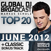 Global DJ Broadcast Top 20 - June 2012 by Various Artists