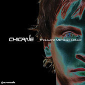 Thousand Mile Stare (Deluxe) by Chicane