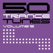 50 Trance Tunes, Vol. 5 von Various Artists