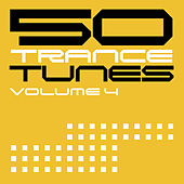 50 Trance Tunes, Vol. 4 von Various Artists