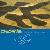 Far From The Maddening Crowds von Chicane