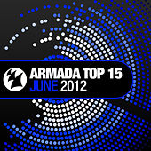 Armada Top 15 - June 2012 von Various Artists