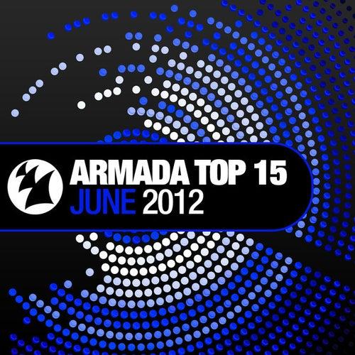Armada Top 15 - June 2012 by Various Artists