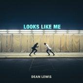 Looks Like Me by Dean Lewis