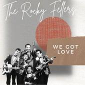 We Got Love - The Rocky Fellers de The Rocky Fellers