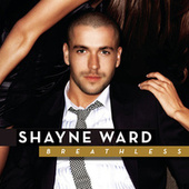 Breathless (Expanded Edition) by Shayne Ward