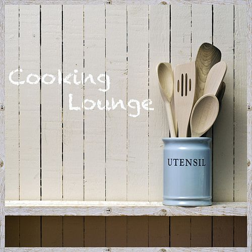Cooking Lounge by Various Artists