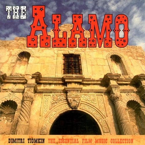 The Alamo: The Essential Dimitri Tiomkin Film Music Collection by Dimitri Tiomkin