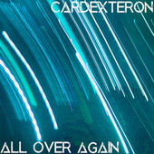 All over Again by Cardexteron