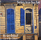 We Got Robbed - Live in New Orleans by The Dirty Dozen Brass Band