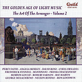 The Golden Age of Light Music: The Art Of The Arranger - Vol. 2 by Various Artists