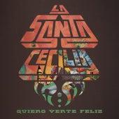 Quiero Verte Feliz von La Santa Cecilia