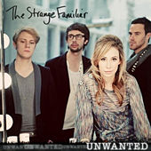 Unwanted - Single by The Strange Familiar