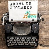 Aromas de Juglares by Sounds Of Havana