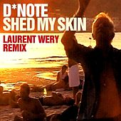 Shed My Skin (Laurent Wery Remixes) by D*Note