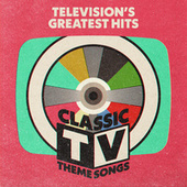 Television's Greatest Hits: Classic TV Theme Songs von Television's Greatest Hits Band