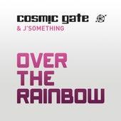 Over the Rainbow von Cosmic Gate