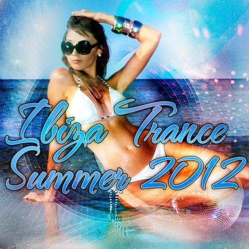 Ibiza Trance Summer 2012 by Various Artists