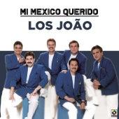 Mi Mexico Querido von Los Joao
